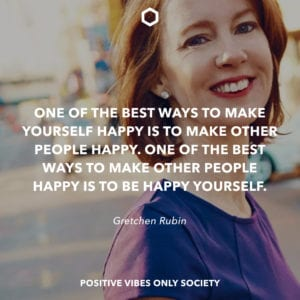 Gretchen Rubin Positive Quote about Life